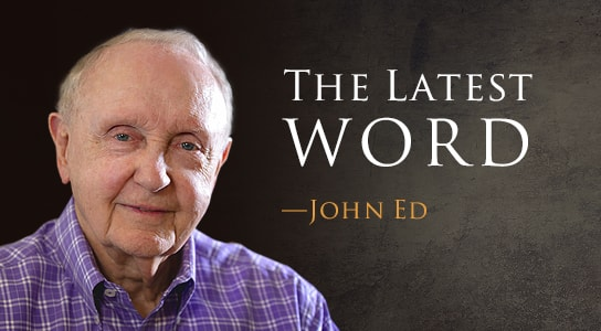 The Latest Word from John Ed Mathison