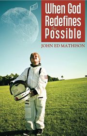 John Ed Mathison's book When God Redefines the Possible