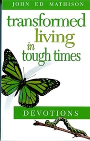 "John Ed Mathison's book ""Transformed Living in Tough Times: Devotions"""