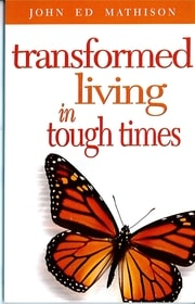 John Ed Mathison's book Transformed Living in Tough Times