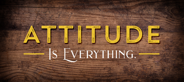"Title graphic for John Ed Mathison's weekly blog called ""Three Attitudes."" Graphic reads ""Attitude is Everything."""