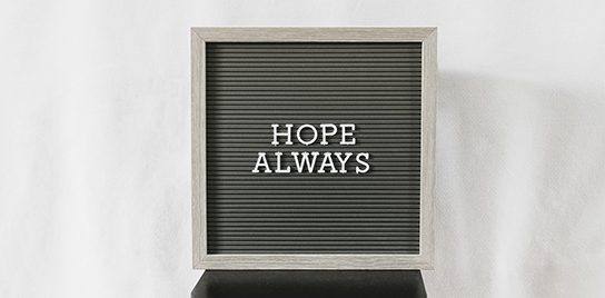 """Sign reads """"Hope Always,"""" a good message to remember."""
