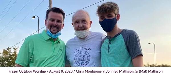 Frazer Outdoor Worship / August 8, 2020 / Chris Montgomery, John Ed Mathison, Si (Mat) Mathison